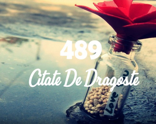 489 Citate de dragoste emotionante